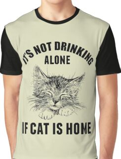 Not drinking alone Graphic T-Shirt