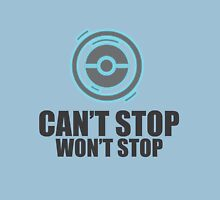 Pokemon GO - Can't Stop Unisex T-Shirt