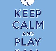 Keep Calm and Play Ball - Kansas City by canossagraphics
