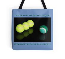 THE BEAUTY OF BEING UNIQUE Tote Bag