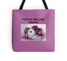 PEOPLE ARE LIKE ONIONS Tote Bag