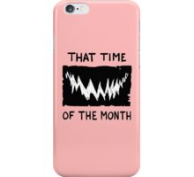 That Time of the Month iPhone Case/Skin