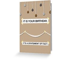 The Office - It Is Your Birthday Card Greeting Card