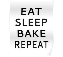 Eat Sleep Bake Repeat Poster