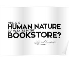 human nature weak in the bookstore - henry ward beecher Poster