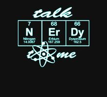 Talk Nerdy to me... Unisex T-Shirt