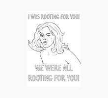 We were all rooting for you - Tyra Banks Unisex T-Shirt