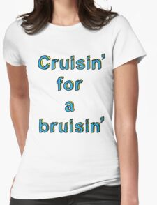 Cruisin' For a Bruisin' Womens Fitted T-Shirt
