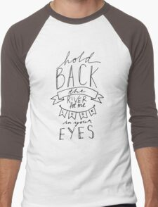 Hold Back the River Typography Men's Baseball ¾ T-Shirt