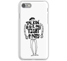 Tight Pants - black iPhone Case/Skin