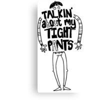 Tight Pants - black Canvas Print