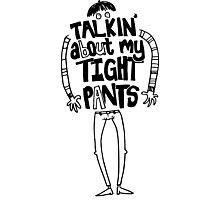 Tight Pants - black Photographic Print