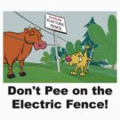 Don't Pee on the Electric Fence by RichWilkie