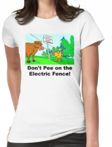 Don't Pee on the Electric Fence Womens Fitted T-Shirt