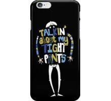 Tight Pants - colour and white iPhone Case/Skin