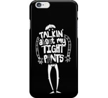 Tight Pants - white iPhone Case/Skin