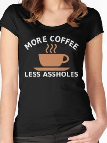 More Coffee, Less Assholes Women's Fitted Scoop T-Shirt