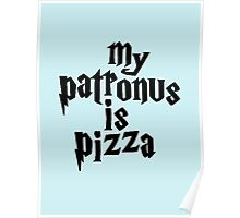 my patronus is a pizza Poster