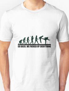 cute funny design, we fucked up everything Unisex T-Shirt