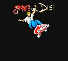SKATE OR DIE! - 80s CLASSIC GAME Unisex T-Shirt