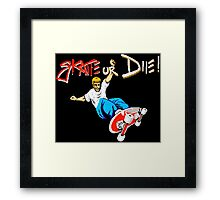 SKATE OR DIE! - 80s CLASSIC GAME Framed Print