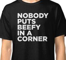 Nobody puts beefy in the corner Classic T-Shirt