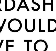 If I were a Kardashian Sticker