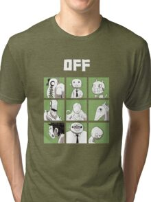 OFF - The complete crew Tri-blend T-Shirt