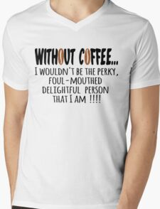 Without Coffee... Mens V-Neck T-Shirt