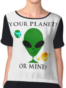 Your planet or mine Chiffon Top