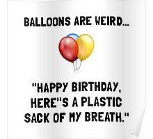 Happy Birthday Balloons Weird Poster