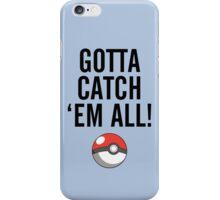 POKEMON GO CATCH THEM ALL iPhone Case/Skin