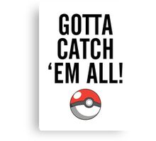 POKEMON GO CATCH THEM ALL Canvas Print