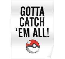 POKEMON GO CATCH THEM ALL Poster