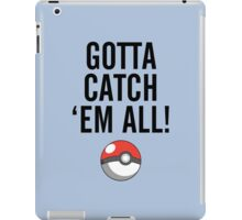 POKEMON GO CATCH THEM ALL iPad Case/Skin