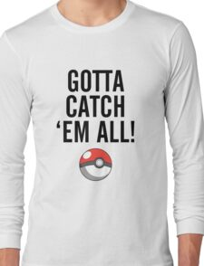 POKEMON GO CATCH THEM ALL Long Sleeve T-Shirt