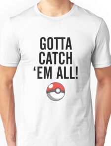POKEMON GO CATCH THEM ALL Unisex T-Shirt