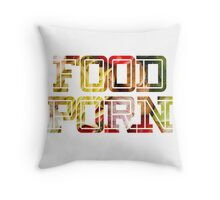 FOOD PORN 2 Throw Pillow