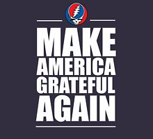 make america grateful again - deadheads Unisex T-Shirt
