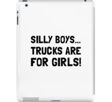 Silly Boys Trucks For Girls iPad Case/Skin
