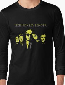 Legends live longer Long Sleeve T-Shirt