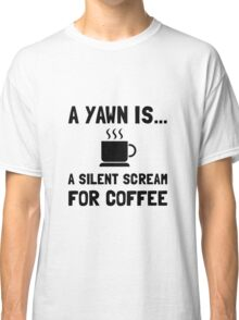 Yawn Coffee Classic T-Shirt