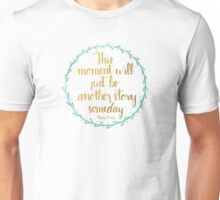 This Moment Unisex T-Shirt