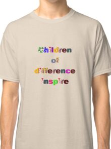 Children of difference inspire Classic T-Shirt
