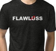 Flawluss Too Tri-blend T-Shirt