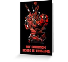 "Deadpool ""My Common Sense Is Tingling."" Greeting Card"