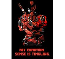 "Deadpool ""My Common Sense Is Tingling."" Photographic Print"