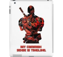 "Deadpool ""My Common Sense Is Tingling."" iPad Case/Skin"