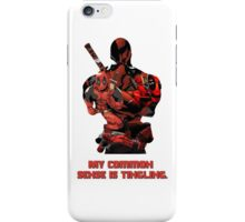 "Deadpool ""My Common Sense Is Tingling."" iPhone Case/Skin"