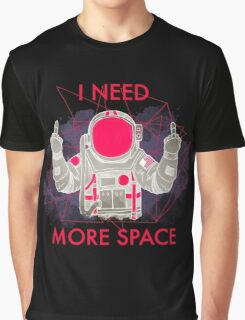 I Need More Space Graphic T-Shirt